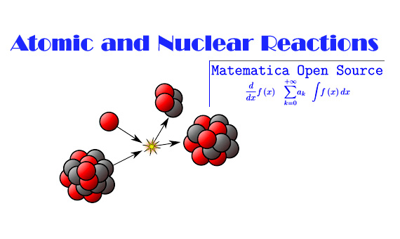 Atomic and Nuclear Reactions